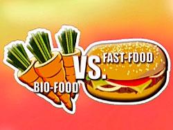Fastfood vs. Bio